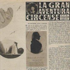 Coleccionismo: AÑO 1952 RECORTE PRENSA EL CIRCO HISTORIA PHILIP ASTLEY FRANCONI. Lote 163071090