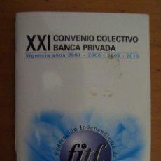 Coleccionismo: XXI CONVENIO COLECTIVO BANCA PRIVADA FITC 2007/10. Lote 164136146