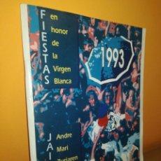 Coleccionismo: FIESTAS EN HONOR DE LA VIRGEN BLANCA, VITORIA-GASTEIZ 1993, EN CASTELLANO Y EUSKERA . Lote 164618126