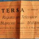 Coleccionismo: BOLETO PARTICIPACION TERSA REGALA UN TELEVISOR MARCONI 1963. Lote 165660842