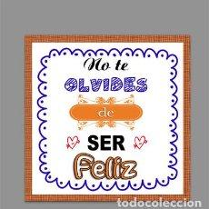 Coleccionismo: AZULEJO 20X20 NO TE OLVIDES DE SER FELIZ - FRASES POSITIVAS- MOD2. Lote 165775714