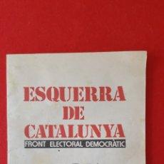 Coleccionismo: PROGRAMA ELECTORAL . ESQUERRA REPUBLICANA DE CATALUÑA. 1977. Lote 168044658