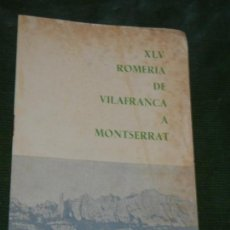 Coleccionismo: PROGRAMA XLV ROMERIA VILAFRANCA DEL PENEDES A MONTSERRAT COS DE PORTANTS SANT CRIST 1971. Lote 169220604