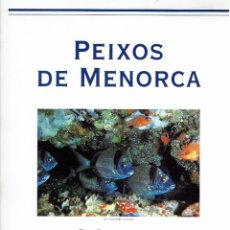 Coleccionismo: PEIXOS DE MENORCA, POR TONI ESCANDELL SALOM. DICIEMBRE 2004. (MENORCA.3.4). Lote 169713440