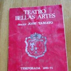 Coleccionismo: PROGRAMA DE TEATRO. TEATRO BELLAS ARTES. JOSÉ TAMAYO. TEMPORADA 1970-1971. MADRID.. Lote 169961316
