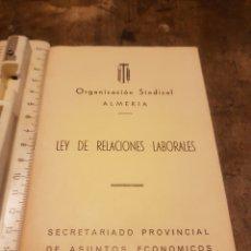 Collectionnisme: ORGANIZACIÓN SINDICAL ALMERÍA. LEY RELACIONES LABORALES. SECRETARIADO PROVINCIAL ASUNTOS ECONÓMICOS. Lote 171147819