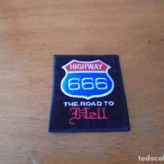 Coleccionismo: PARCHE DE TELA HIGHWAY 666 THE ROAD TO HELL. Lote 171339210