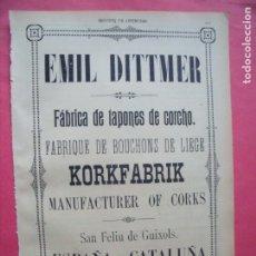 Coleccionismo: EMIL DITTMER.-FABRICA DE TAPONES DE CORCHO.-PUBLICIDAD.-SAN FELIU DE GUIXOLS.-BARCELONA.-AÑO 1905.. Lote 173845417