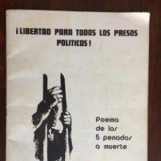 Coleccionismo: ¡LIBERTAD PARA TODOS LOS PRESOS POLÍTICOS! POEMARIO A LOS 5 ANTIFASCISTAS FUSILADOS POR LA DICTADURA. Lote 174500319