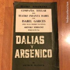 Coleccionismo: PROGRAMA TEATRO POLIORAMA DALIAS Y ARSÉNICO.ISABEL GARCÉS. Lote 175468715
