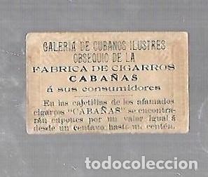 Coleccionismo: ANTIGUO CROMO. CIGARROS CABAÑAS. CUBANOS ILUSTRES. PATRIOTA. G.MONCADA - Foto 2 - 176319247