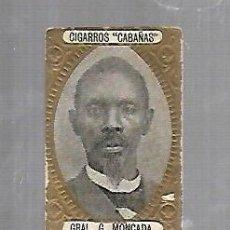 Coleccionismo: ANTIGUO CROMO. CIGARROS CABAÑAS. CUBANOS ILUSTRES. PATRIOTA. G.MONCADA. Lote 176319247