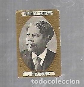 ANTIGUO CROMO. CIGARROS CABAÑAS. CUBANOS ILUSTRES. PATRIOTA. JUAN G.GOMEZ (Coleccionismo - Objetos para Fumar - Otros)