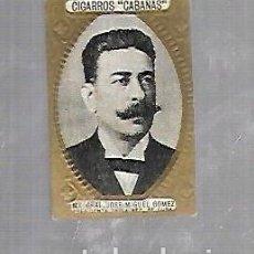 Coleccionismo: ANTIGUO CROMO. CIGARROS CABAÑAS. CUBANOS ILUSTRES. PATRIOTA. JOSE MIGUEL GOMEZ. Lote 176319373