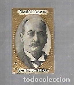 ANTIGUO CROMO. CIGARROS CABAÑAS. CUBANOS ILUSTRES. PATRIOTA. JOSE LACRET (Coleccionismo - Objetos para Fumar - Otros)