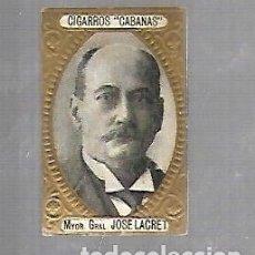 Coleccionismo: ANTIGUO CROMO. CIGARROS CABAÑAS. CUBANOS ILUSTRES. PATRIOTA. JOSE LACRET. Lote 176319560