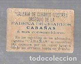 Coleccionismo: ANTIGUO CROMO. CIGARROS CABAÑAS. CUBANOS ILUSTRES. PATRIOTA. LOINAZ DEL CASTILLO - Foto 2 - 176319687