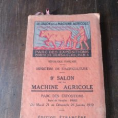 Coleccionismo: 9º SALON DE LA MACHINE AGRICOLE. CATÁLOGO OFICIAL 1930. EXPOSICIÓN MÁQUINAS AGRÍCOLAS VERSALLES. Lote 176475137