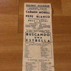 Coleccionismo: PROGRAMA TEATRO ALCÁZAR CARMEN MORELL Y PEPE BLANCO BUSCANDO UNA ESTRELLA. Lote 176926300