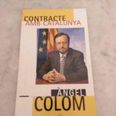 Coleccionismo: CONTRACTE AMB CATALUNYA. ÀNGEL COLOM. 1995. ERC. ESQUERRA REPUBLICANA DE CATALUNYA. 1A ED.. Lote 177007207