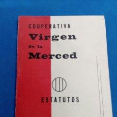 Coleccionismo: COOPERATIVA , VIRGEN DE LA MERCED , ESTATUTOS , AÑO 1964-65. Lote 177479165