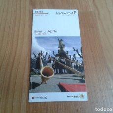 Coleccionismo: PROGRAMA DE EVENTOS -- ABRIL 2014 -- LUGANO -- SUIZA -- MONTE LEMA, LA BOHÉME DI PUCCINI, TEATRO. Lote 178443750