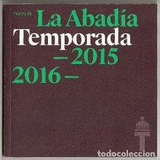 Coleccionismo: TEATRO DE LA ABADÍA (MADRID), CORRAL DE COMEDIAS (ALCALÁ DE HENARES): PROGRAMACIÓN TEMPORADA 2015/16. Lote 51394899