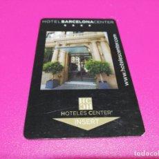 Coleccionismo: TARJETA HOTEL BARCELONA CENTER . Lote 179083818