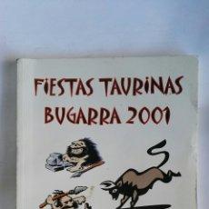 Coleccionismo: FIESTAS TAURINAS BUGARRA 2001 PROGRAMA. Lote 179554930