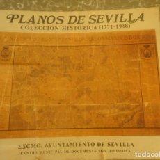 Coleccionismo: PLANOS DE SEVILLA COLECCION HISTORICA 1771- 1918. Lote 180051368