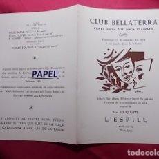 Coleccionismo: CLUB BELLATERRA. FESTA DELS VII JOCS FLORALS. 1954. ESTRENA L'ESPILL CON LUIS SAMSÓ LAURA RIERA. . Lote 180207593