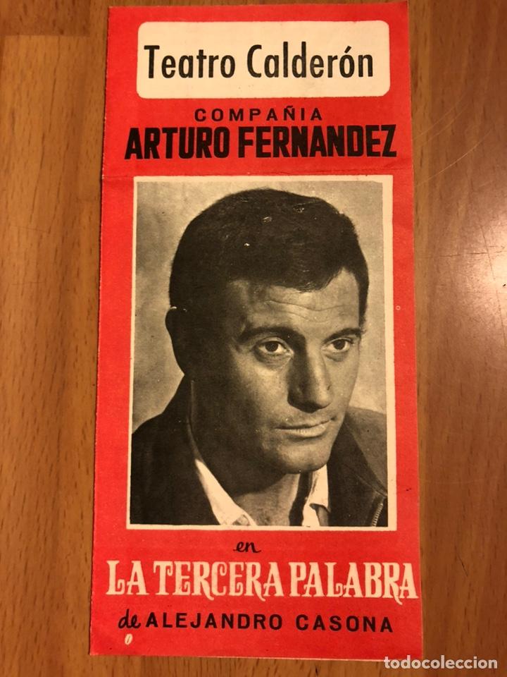 PROGRAMA TEATRO CALDERÓN LA TERCERA PALABRA.ARTURO FERNÁNDEZ JULITA MARTÍNEZ (Coleccionismo - Laminas, Programas y Otros Documentos)