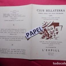 Coleccionismo: CLUB BELLATERRA. FESTA DELS VII JOCS FLORALS. 1954. ESTRENA L'ESPILL CON LUIS SAMSÓ LAURA RIERA.. Lote 180427306