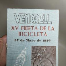 Coleccionismo: EL VENDRELL. XV FIESTA DE LA BICICLETA . PROGRAMA DE FIESTAS (1956). NENS DEL VENDRELL --REF-ZZ. Lote 181950263