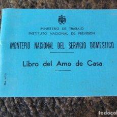 Coleccionismo: LIBRO DEL AMO DE CASA MONTEPIO NACIONAL DEL SERVICIO DOMESTICO. Lote 40086687