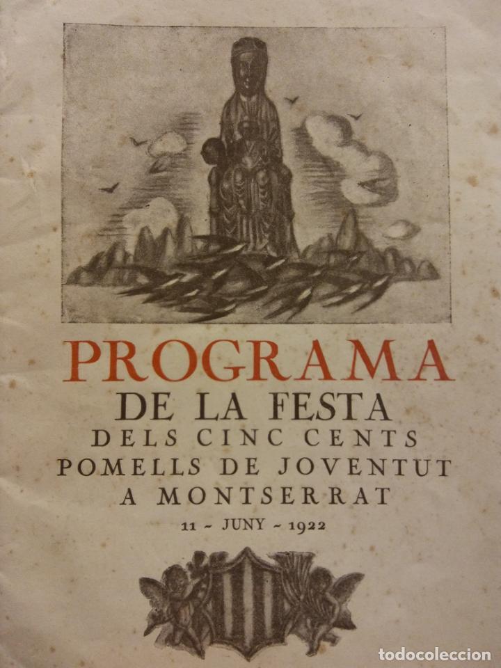 PROGRAMA DE LA FESTA DELS CINC CENTS POMELLS DE JOVENTUT A MONTSERRAT, 11 JUNY 1922 (Coleccionismo - Laminas, Programas y Otros Documentos)