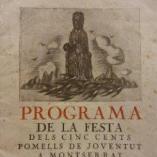 Coleccionismo: PROGRAMA DE LA FESTA DELS CINC CENTS POMELLS DE JOVENTUT A MONTSERRAT, 11 JUNY 1922. Lote 183817510