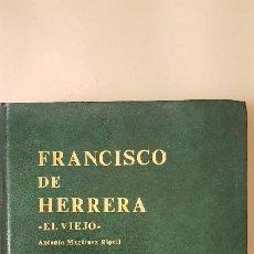 Coleccionismo: FRANCISCO DE HERRERA (EL VIEJO)ANTONIO MARTINEZ RIPOLL ,1978 DIPUTACION DE SEVILLA. Lote 183904656