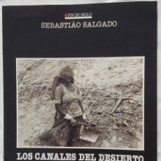 Coleccionismo: CAPÍTULO FÍN DE SIGLO: SEBASTIAO SALGADO. LOS CANALES DEL DESIERTO.. Lote 185759477