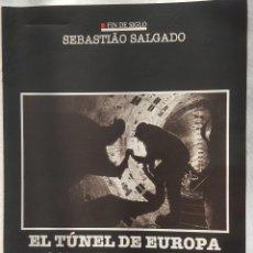 Coleccionismo: CAPÍTULO FÍN DE SIGLO: SEBASTIAO SALGADO. EL TÚNEL DE EUROPA. Lote 185759496