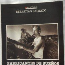 Coleccionismo: CAPÍTULO FÍN DE SIGLO: SEBASTIAO SALGADO. FABRICANTES DE SUEÑOS. Lote 185759501
