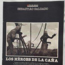 Coleccionismo: CAPÍTULO FÍN DE SIGLO: SEBASTIAO SALGADO. LOS HÉROES DE LA CAÑA. Lote 185759551