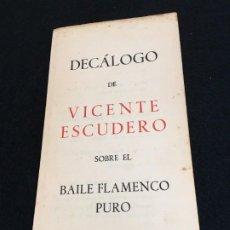 Coleccionismo: VICENTE ESCUDERO. DECÁLOGO DE VICENTE ESCUDERO SOBRE EL BAILE FLAMENCO PURO. BARCELONA, 1951. Lote 190852351