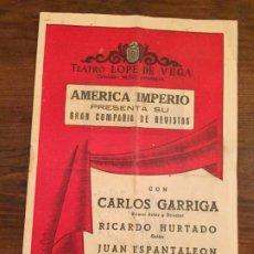 Coleccionismo: PROGRAMA TEATRO LOPE DE VEGA AMERICA IMPERIO CON CARLOS GARRIGA MADRID. Lote 191991900