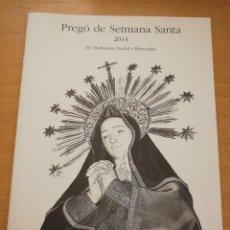 Coleccionismo: PREGÓ DE SETMANA SANTA 2014 (DR. BARTOMEU NADAL I MONCADAS) PARRÒQUIA DE SANT JOAN BAPTISTA. Lote 192191600