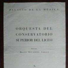 Coleccionismo: PROGRAMA DE LA ACTUACIÓN DE LA ORQUESTA DEL CONSERVATORIO SUPERIOR DEL LICEO DE BARCELONA 1956. Lote 194135015