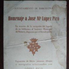 Coleccionismo: AYUNTAMIENTO DE BARCELONA. PROGRAMA DE MANO HOMENAJE A JOSÉ Mº LÓPEZ PICO 1961. Lote 194135581