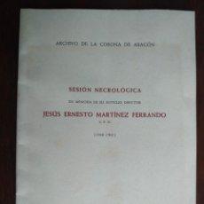Coleccionismo: ARCHIVO DE LA CORONA DE ARAGÓN EN MEMORIA EX DIRECTOR JESÚS ERNESTO MARTÍNEZ FERNANDO BARCELONA 1961. Lote 194137705
