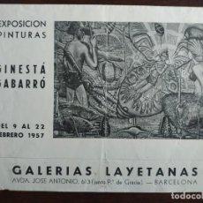 Coleccionismo: PROGRAMA DE MANO EXPOSICIÓN DE PINTURAS DE GINESTA GABARRO EN GALERÍAS LAYETANAS BARCELONA 1957. Lote 194138232
