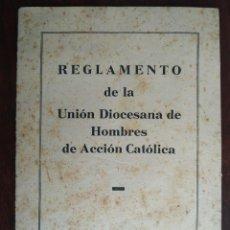 Coleccionismo: LIBRILLO CON EL REGLAMENTO DE LA UNIÓN DIOCESANA DE HOMBRES DA ACCIÓN CATÓLICA BARCELONA 1940 . Lote 194155602